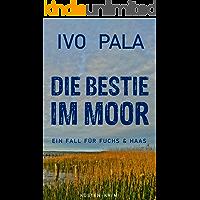 Ein Fall für Fuchs & Haas: Die Bestie im Moor - Krimi (German Edition)