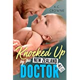 Knocked Up by the New Zealand Doctor: A Surprise Pregnancy Romance (Doctors of Denver)