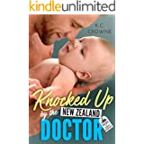Knocked Up by the New Zealand Doctor: A Surprise Pregnancy Romance (Doctors of Denver Book 6)