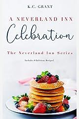 A Neverland Inn Celebration: Book 5: The Neverland Inn Series Kindle Edition
