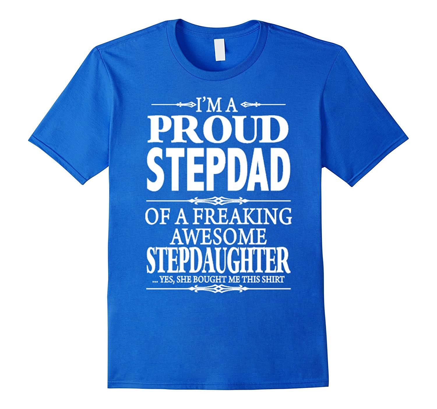 Proud Stepdad T Shirt Awesome Stepdaughter T Shirt-RT