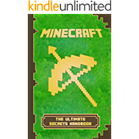 Minecraft: Handbook Ultimate Secrets Handbook: The Ultimate Minecraft Secret Book. Minecraft Game Tips & Tricks, Hints and Secrets. (Minecraft Books, Minecraft Books for Kids)