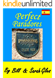 Perfect Paradores; The unique hotel chain in Spain, our best of their best hotels by Bill and Sarah Giles. (Bill and Sarah Giles Travel Guides Book 8)