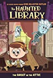 The Ghost in the Attic #2 (The Haunted Library)