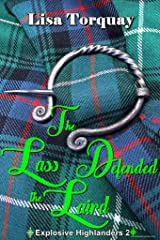 The Lass Defended the Laird (Explosive Highlanders Book 2) Kindle Edition