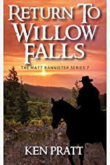 Return to Willow Falls (Matt Bannister Western Book 7) Kindle Edition