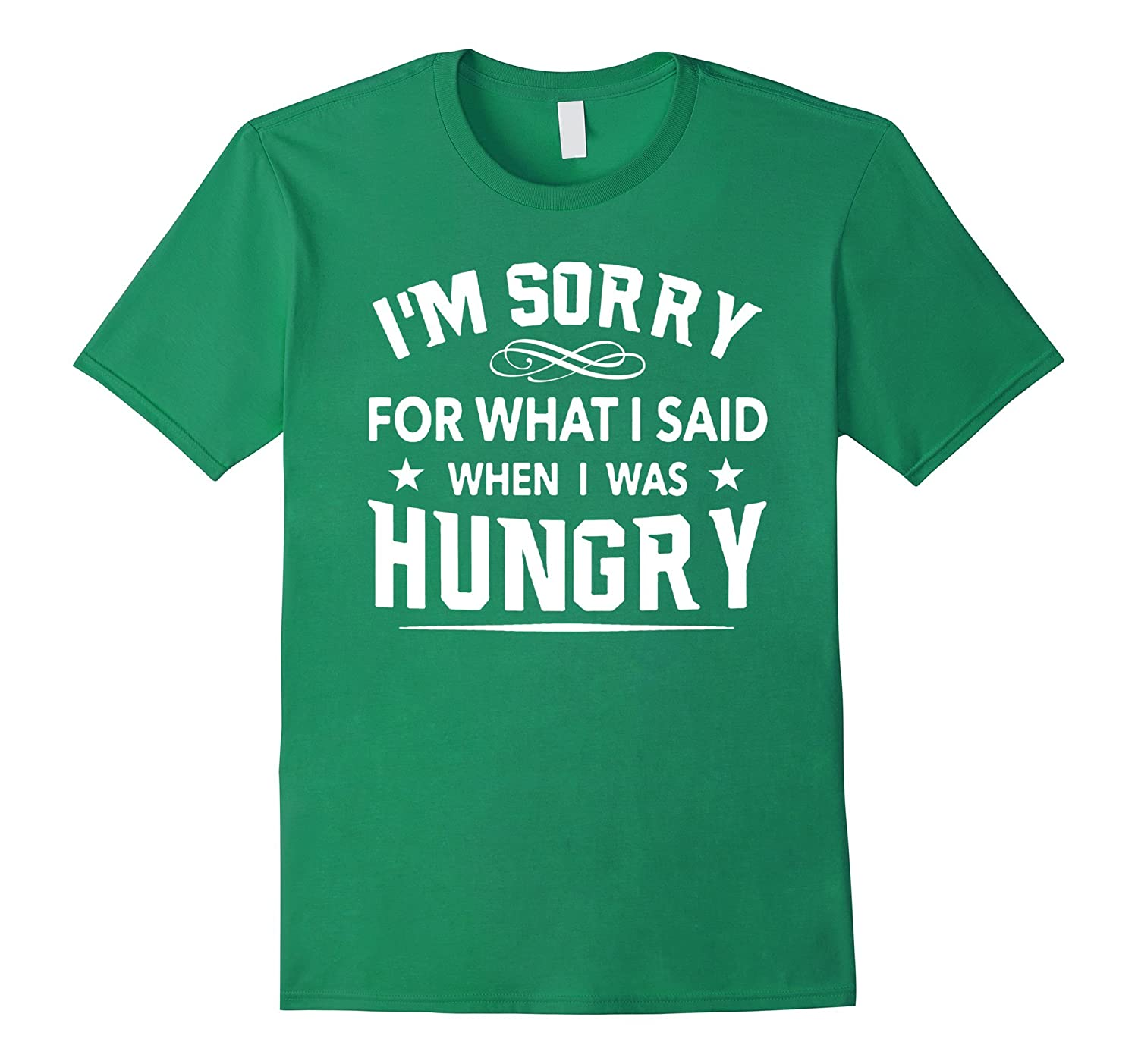 d19082f12 Im Sorry For What I Said When I Was Hungry – Funny T-shirt-Vaci – Vaciuk