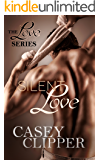 Silent Love: The Love Series - Book 1