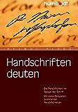 Handschriften deuten: Die Persönlichkeit im Spiegel der Schrift. Mit vielen Beispielen prominenter Persönlichkeiten. (humboldt - Psychologie & Lebensgestaltung)