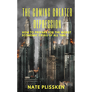 The Coming Greater Depression: HOW TO PREPARE FOR THE WORST ECONOMIC CRISIS OF ALL TIME.