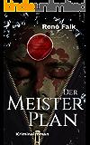 Der Meisterplan (Denise Malowski und Tobias Heller ermitteln 6) (German Edition)