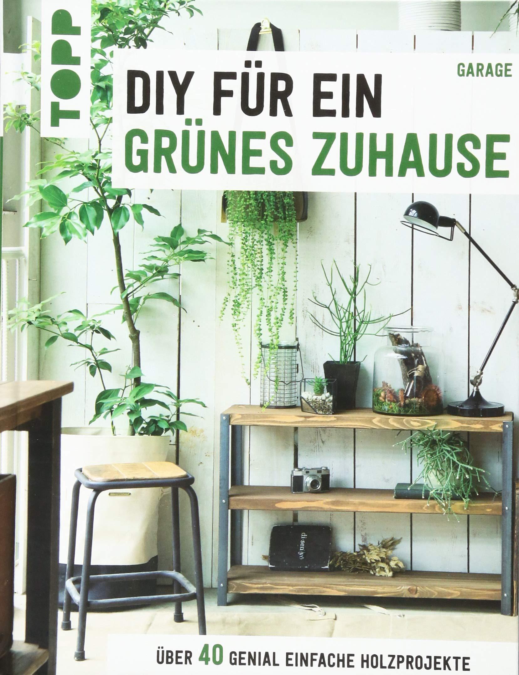 DIY für ein grünes Zuhause Über 20 genial einfache Holzprojekte ...
