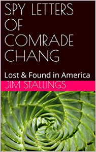 SPY LETTERS OF COMRADE CHANG: Lost & Found in America