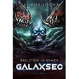 GalaxSec: A Fantasy Sci-Fi LitRPG Series (Skeleton in Space Book 2)