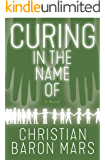 Curing in the Name of