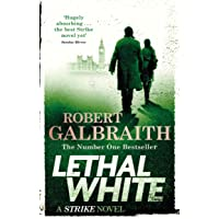 Lethal White: Cormoran Strike Book 4: Cormoran Strike Book 04
