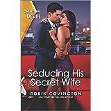 Seducing His Secret Wife: A brother's best friend romance (Redhawk Reunion Book 2)