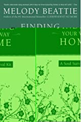 Finding Your Way Home: A Soul Survival Kit Kindle Edition