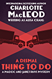 A Dismal Thing to Do (The Madoc and Janet Rhys Mysteries Book 3)
