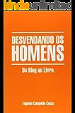Desvendando os Homens:  do Blog ao Livro