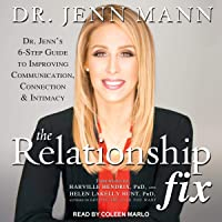 The Relationship Fix: Dr. Jenn's 6-Step Guide to Improving Communication, Connection