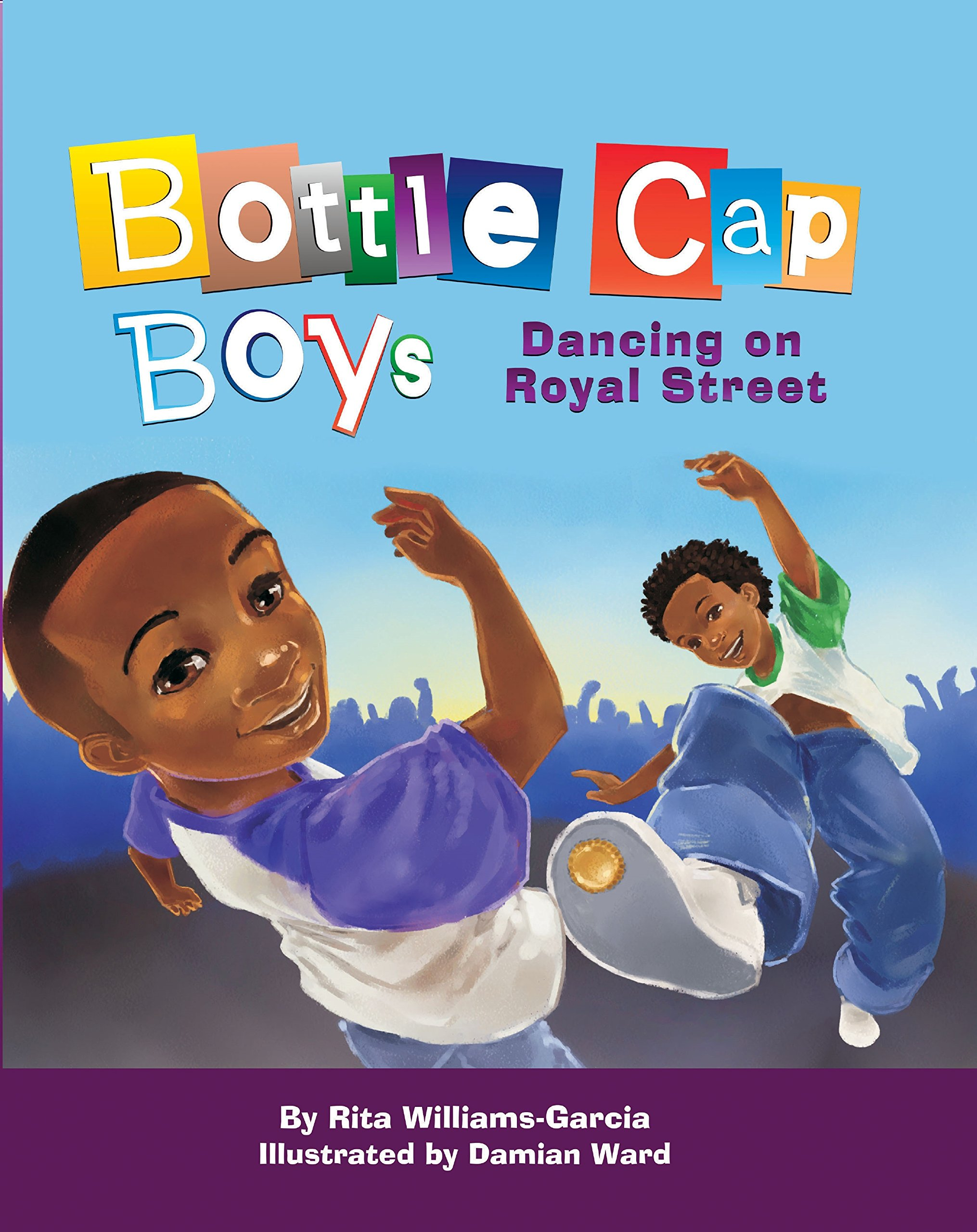 Bottle Cap Boys Dancing On Royal Street: Rita Williamsgarcia:  9781603490306: Amazon: Books