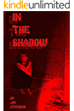 In The Shadow: A Shalan Adventure (The Shalan Adventures Book 3)