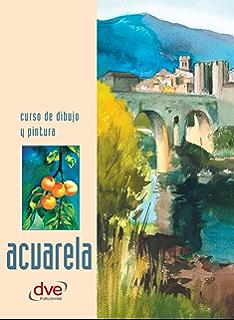 Curso de dibujo y pintura. Acuarela (Spanish Edition)