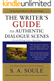 The Writers Guide to Authentic Dialogue Scenes (Fiction Writing Tools Book 4)