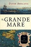 Il grande mare: Storia del Mediterraneo