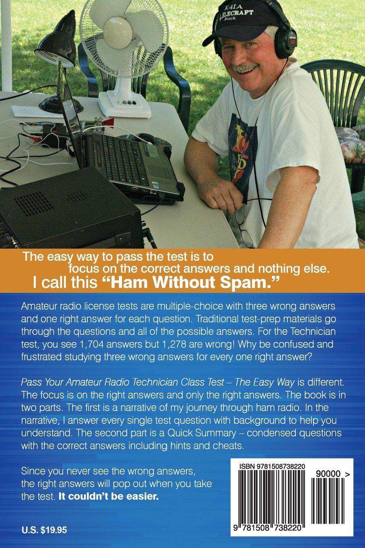 Pass Your Amateur Radio Technician Class Test - The Easy Way: Craig Buck,  K4IA: 9781508738220: Amazon.com: Books