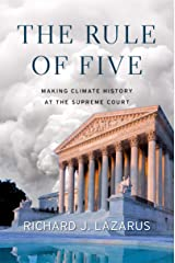 The Rule of Five: Making Climate History at the Supreme Court Kindle Edition