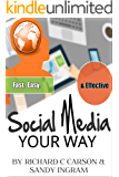 Social Media Your Way: Fast, Easy and Effective (Web Traffic Series Book 3) (English Edition)
