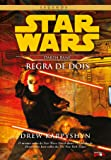 Star Wars. Darth Bane. Regra de Dois - Volume 1