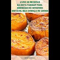 Livro De Receitas Da Dieta Fodmap Para Síndrome Do Intestino Irritável IBS E Doença De Crohn : Receitas Para Dieta…