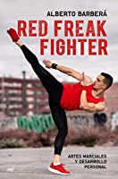 Red Freak Fighter: Artes Marciales Y Desarrollo