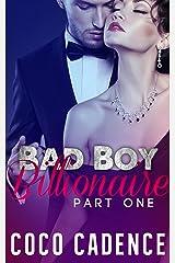 Bad Boy Billionaire - Part One (The Bad Boy Billionaire Series Book 1) (The Kings)