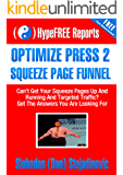 HypeFree Report: OptimizePress 2: How To Create A Squeeze Page Funnel And Get Traffic To It Using Optimize Press Version 2x (English Edition)