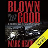 Blown for Good: Behind the Iron Curtain of