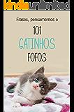 Frases, pensamentos e 101 gatinhos fofos