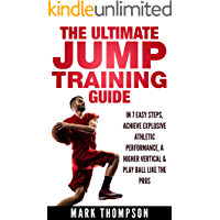Jump Higher   The Ultimate Jumping Training Guide — Learn How To Jump Higher in 7 Easy Steps — The Only Slam Dunk Vertical Training Program You Need