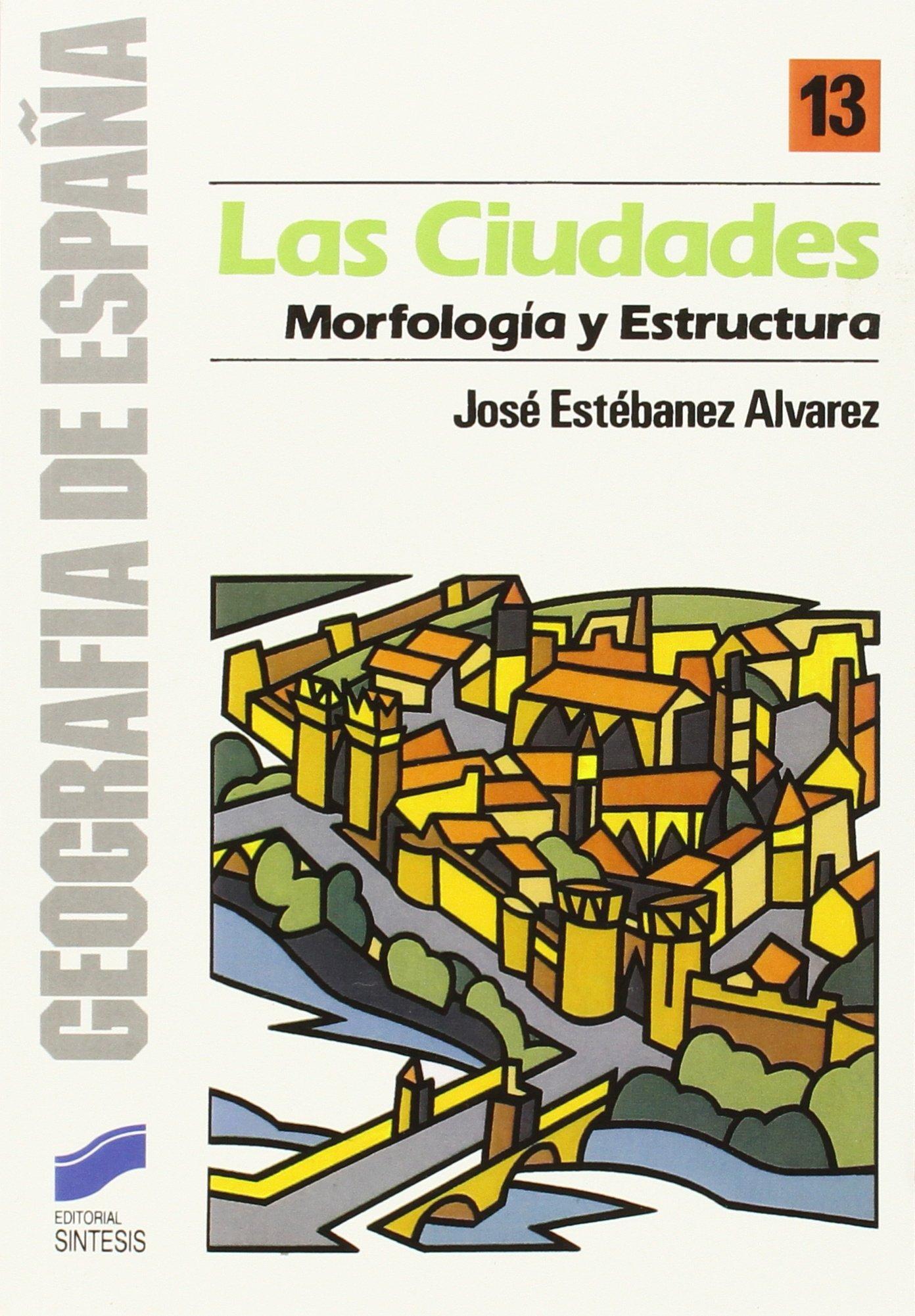 Las ciudades: 13 (Geografía de España): Amazon.es: Estevanez Alvarez, Jose: Libros