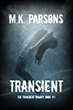 Transient: The Transient Trilogy, Book #1