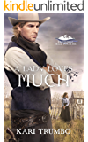 A Lady Loves Much (Brothers of Belle Fourche Book 7)