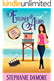 Eyeliner & Alibis: A romantic, cozy mystery: Beauty Secrets Mystery Book 3