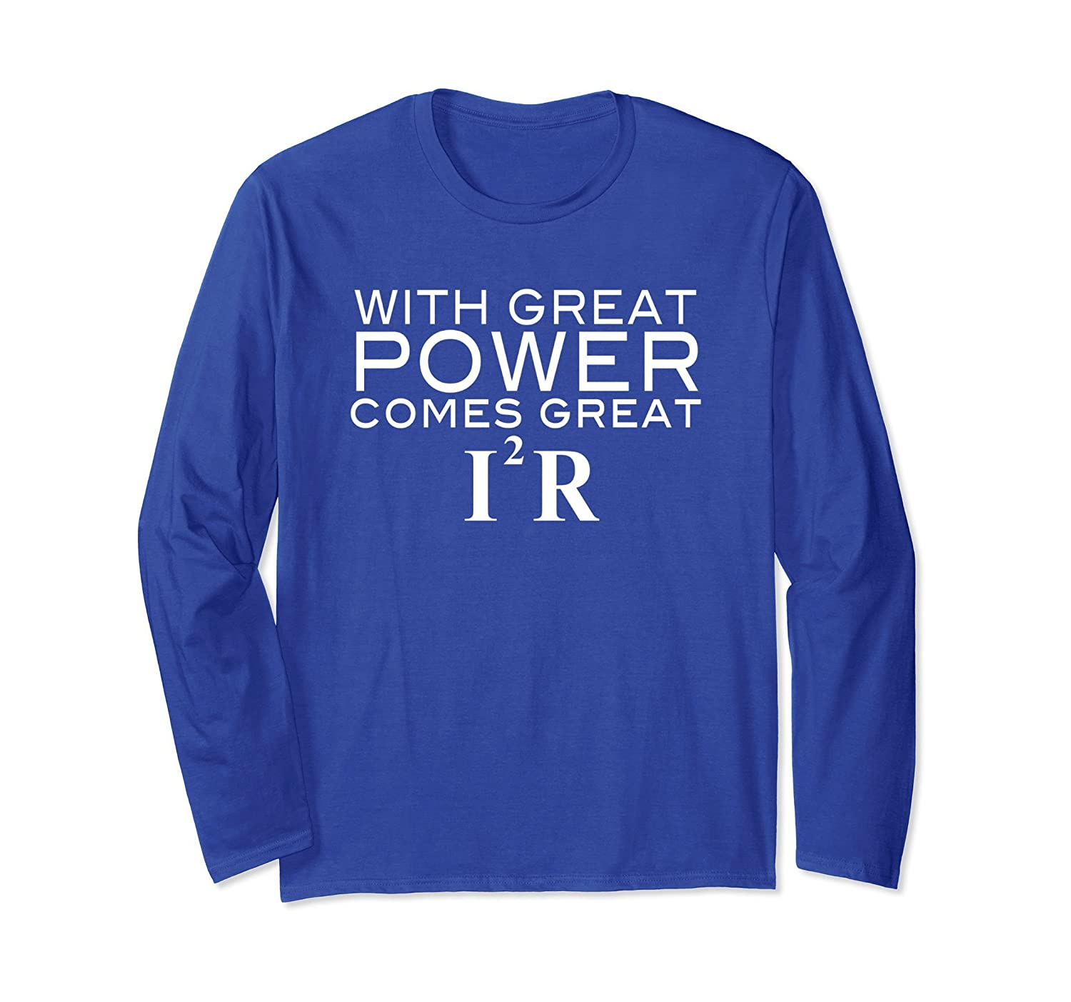 With Great Power Comes I Squared R Funny Physics T-Shirt-ah my shirt one gift