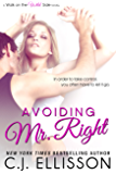 Avoiding Mr. Right (Walk On The Wild Side - Best Friends Book 1)