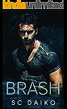 BRASH: An Enemies to Lovers Romance