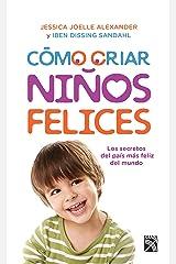 Cómo criar niños felices (Spanish Edition) Kindle Edition