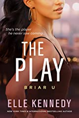 The Play (Briar U Book 3) Kindle Edition